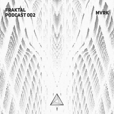 Fraktal Podcast 002 by MVRK